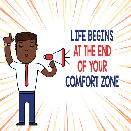 Handwriting text Life Begins At The End Of Your Comfort Zone. Conceptual photo Make changes evolve grow Man Standing with Raised Right Index Finger and Speaking into Megaphone