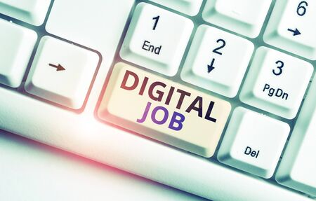 Text sign showing Digital Job. Business photo showcasing get paid task done through internet and demonstratingal computer White pc keyboard with empty note paper above white background key copy space