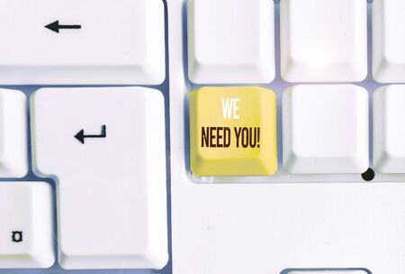 Handwriting text writing We Need You. Conceptual photo asking someone to work together for certain job or target White pc keyboard with empty note paper above white background key copy space