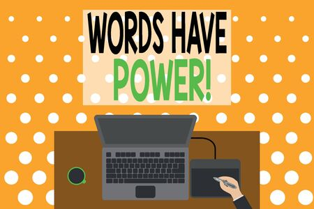Word writing text Words Have Power. Business photo showcasing as they has ability to help heal hurt or harm someone Upper view laptop wooden desk worker drawing tablet coffee cup office 版權商用圖片