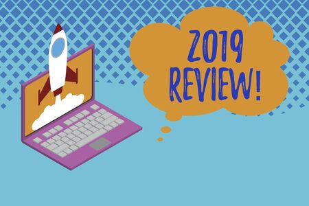 Writing note showing 2019 Review. Business concept for remembering past year events main actions or good shows Rocket launching clouds laptop background. Startup project growing. SEO