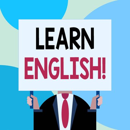 Handwriting text writing Learn English. Conceptual photo gain acquire knowledge in new language by study Just man chest dressed dark suit tie no face holding blank big rectangle