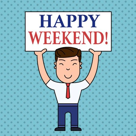 Writing note showing Happy Weekend. Business concept for something nice has happened or they feel satisfied with life Smiling Man Standing Holding Big Empty Placard Overhead with Both Hands Фото со стока