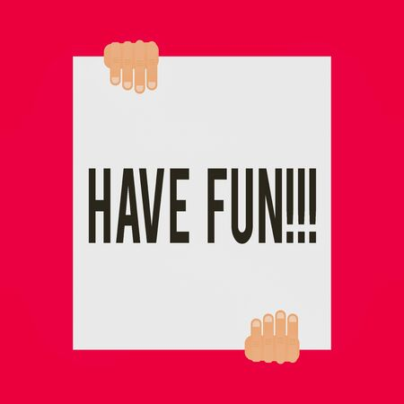 Word writing text Have Fun. Business photo showcasing wish somebody good and enjoyable time when they do something Two hands hold one big empty blank white paper placed on top and bottom Stock Photo