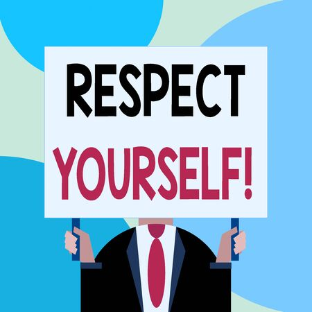 Handwriting text writing Respect Yourself. Conceptual photo believing that you good and worthy being treated well Just man chest dressed dark suit tie no face holding blank big rectangle