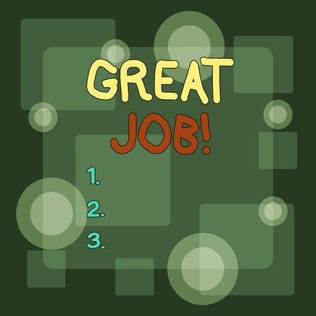 Writing note showing Great Job. Business concept for used praising someone for something they have done very well Different Size SemiTransparent Squares and Concentric Circles Scattered