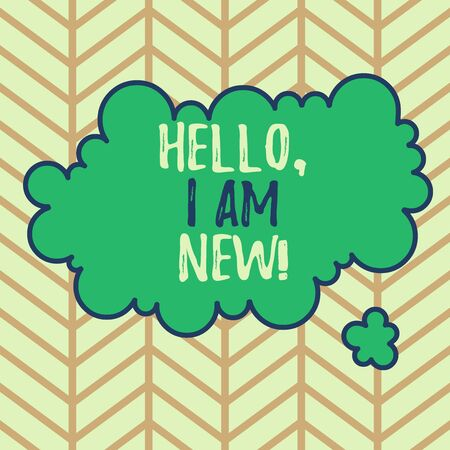 Writing note showing Hello I Am New. Business concept for introducing oneself in a group as fresh worker or student Asymmetrical uneven shaped pattern object multicolour design