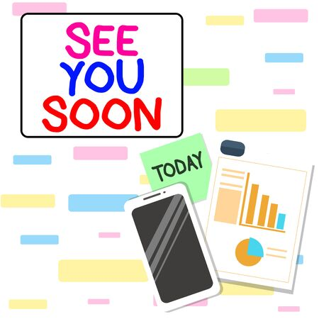 Writing note showing See You Soon. Business concept for used for saying goodbye to someone and going to meet again soon Layout Smartphone Sticky Notes with Pie Chart and Bar Graph Stockfoto