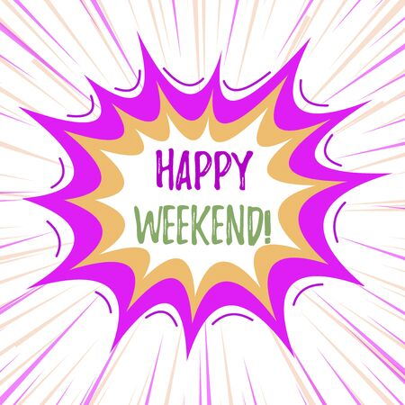 Text sign showing Happy Weekend. Business photo text something nice has happened or they feel satisfied with life Asymmetrical uneven shaped format pattern object outline multicolour design