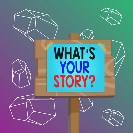 Word writing text What S Is Your Story question. Business photo showcasing being asked by someone about my own journey from beginning till now Wood plank wooden stick pole paper note attached adhesive tape empty space