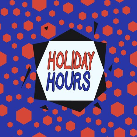 Word writing text Holiday Hours. Business photo showcasing employee receives twice their normal pay for all hours Asymmetrical uneven shaped format pattern object outline multicolour design