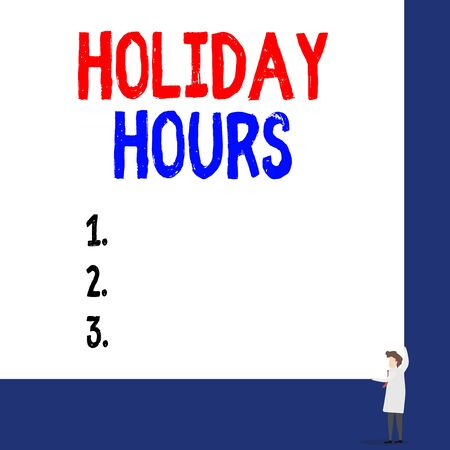 Conceptual hand writing showing Holiday Hours. Concept meaning employee receives twice their normal pay for all hours Professor wear white coat red tie hold board use two hands Stock fotó