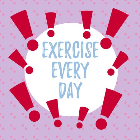 Word writing text Exercise Every Day. Business photo showcasing move body energetically in order to get fit and healthy Asymmetrical uneven shaped format pattern object outline multicolour design