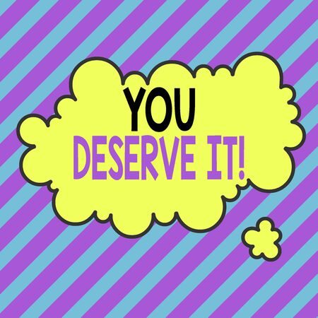 Text sign showing You Deserve It. Business photo text should have it because of their qualities or actions Asymmetrical uneven shaped format pattern object outline multicolour design 版權商用圖片