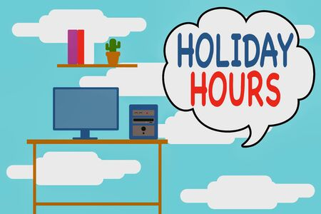 Conceptual hand writing showing Holiday Hours. Concept meaning employee receives twice their normal pay for all hours Desktop computer with wooden table shelf books flower pot