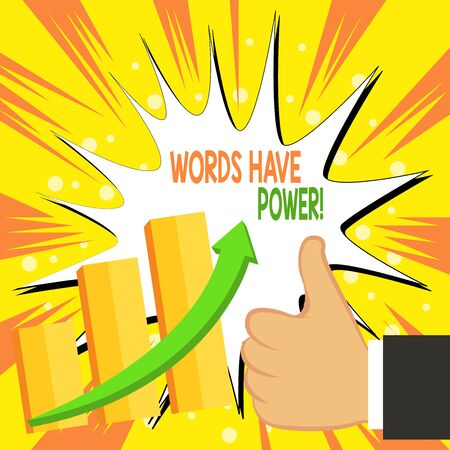 Handwriting text writing Words Have Power. Conceptual photo as they has ability to help heal hurt or harm someone Thumb Up Good Performance Success Escalating Bar Graph Ascending Arrow