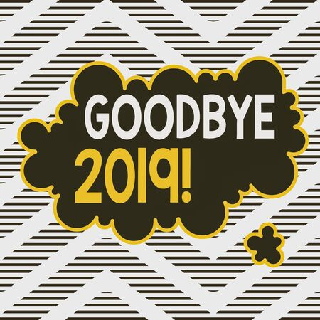 Handwriting text writing Goodbye 2019. Conceptual photo express good wishes when parting or at the end of last year Asymmetrical uneven shaped format pattern object outline multicolour design