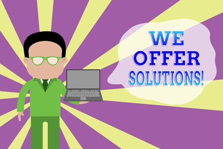 Word writing text We Offer Solutions. Business photo showcasing way to solve problem or deal with difficult situation Standing man in suit wearing eyeglasses holding open laptop photo Art 写真素材
