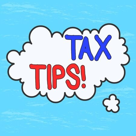 Handwriting text Tax Tips. Conceptual photo compulsory contribution to state revenue levied by government Asymmetrical uneven shaped format pattern object outline multicolour design Archivio Fotografico
