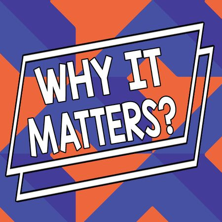 Word writing text Why It Matters Question. Business photo showcasing most important thing to be done when involved in situation Abstract Modern Design Diagonal Structure in Blue and Orange with Perspective
