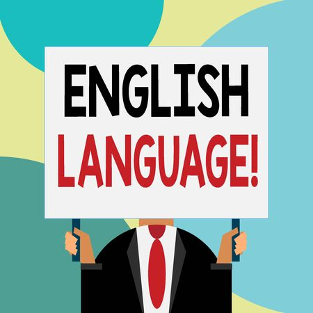 Handwriting text writing English Language. Conceptual photo third spoken native lang in world after Chinese and Spanish Just man chest dressed dark suit tie no face holding blank big rectangle