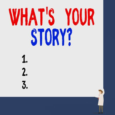 Conceptual hand writing showing What S Your Story question. Concept meaning analysisner of asking demonstrating about past life events Professor wear white coat red tie hold board use two hands