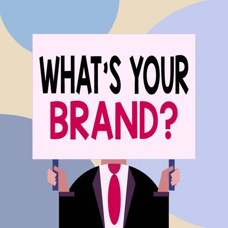 Handwriting text writing What S Your Brand Question. Conceptual photo asking about product logo does or what you communicate Just man chest dressed dark suit tie no face holding blank big rectangle