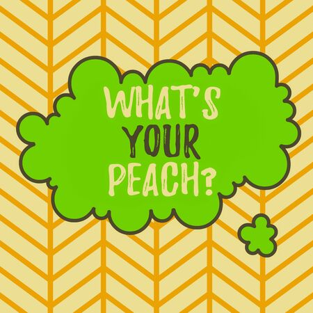 Writing note showing What S Is Your Peach question. Business concept for an exceptionally good demonstrating or thing Asymmetrical uneven shaped pattern object multicolour design