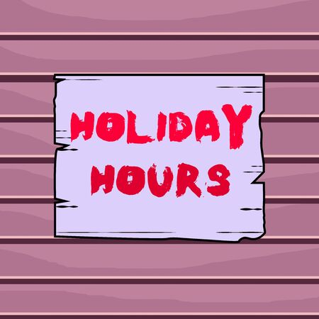 Conceptual hand writing showing Holiday Hours. Concept meaning employee receives twice their normal pay for all hours Wooden plank slots grooves wood panel colored board lumber Stock fotó
