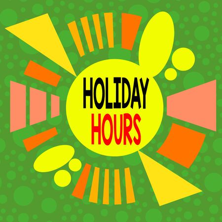 Handwriting text writing Holiday Hours. Conceptual photo employee receives twice their normal pay for all hours Asymmetrical uneven shaped format pattern object outline multicolour design