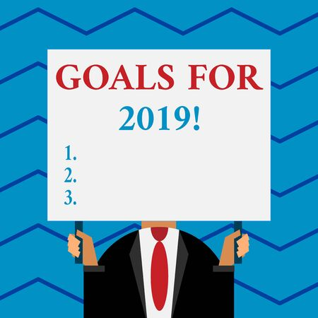 Word writing text Goals For 2019. Business photo showcasing object of demonstratings ambition or effort aim or desired result Old fashioned way to pick people at airport hold big board with two hands