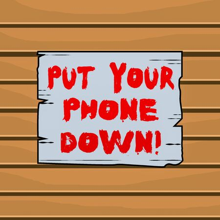 Conceptual hand writing showing Put Your Phone Down. Concept meaning end telephone connection saying goodbye caller Wooden plank slots grooves wood panel colored board lumber Stock fotó