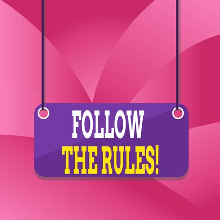 Handwriting text writing Follow The Rules. Conceptual photo go with regulations governing conduct or procedure Board color background plank attached string panel rectangle empty surface