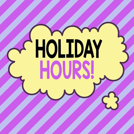 Text sign showing Holiday Hours. Business photo text employee receives twice their normal pay for all hours Asymmetrical uneven shaped format pattern object outline multicolour design
