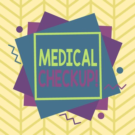 Handwriting text Medical Checkup. Conceptual photo thorough physical examination includes variety of tests Asymmetrical uneven shaped format pattern object outline multicolour design
