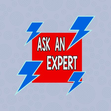 Conceptual hand writing showing Ask An Expert. Concept meaning consult someone who has skill about something or knowledgeable Asymmetrical format pattern object outline multicolor design