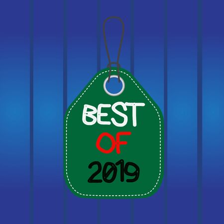 Writing note showing Best Of 2019. Business concept for great and marvelous things and events happened on 2019 Empty tag colorful background label rectangle attach string