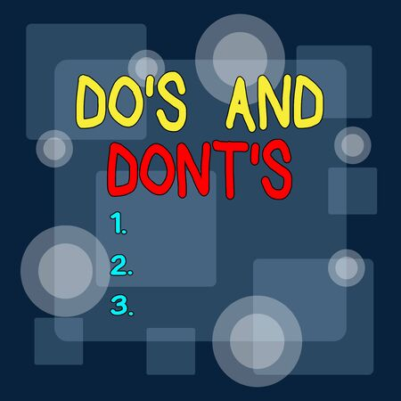 Writing note showing Do S And Dont S. Business concept for Rules or customs concerning some activity or actions Different Size SemiTransparent Squares and Concentric Circles Scattered