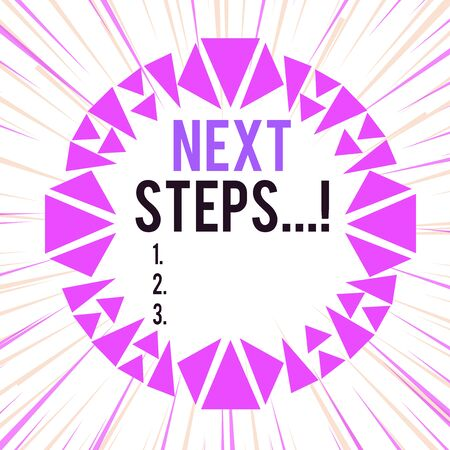 Word writing text Next Steps. Business photo showcasing something you do after you have finished doing first one Asymmetrical uneven shaped format pattern object outline multicolour design