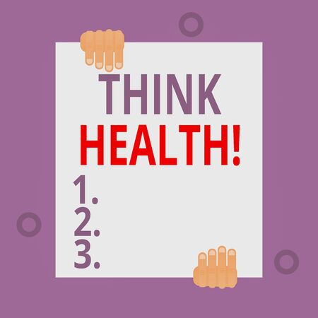 Writing note showing Think Health. Business concept for state of complete physical mental and social well being Two hands hold one big empty blank white paper placed on top and bottom