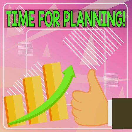 Word writing text Time For Planning. Business photo showcasing exercising conscious control spent on specific activities Thumb Up Good Performance Success Escalating Bar Graph Ascending Arrow
