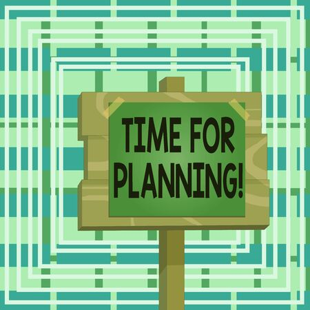 Text sign showing Time For Planning. Business photo text exercising conscious control spent on specific activities Wood plank wooden stick pole paper note attached adhesive tape empty space