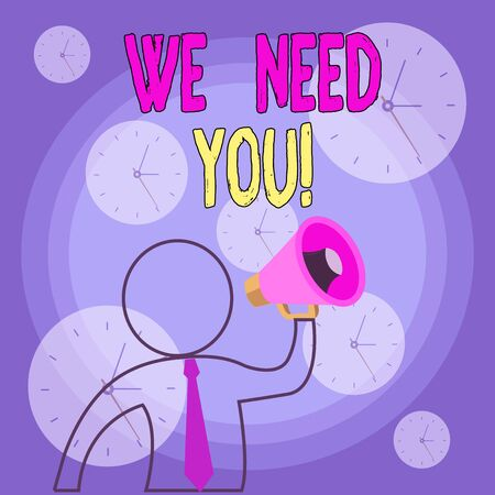 Writing note showing We Need You. Business concept for asking someone to work together for certain job or target Outline Symbol Man Loudspeaker Making Announcement Giving Instructions