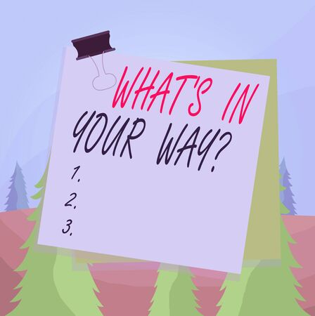 Word writing text What S Is In Your Way question. Business photo showcasing someone needs for a particular action Paper stuck binder clip colorful background reminder memo office supply