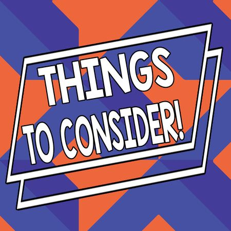 Word writing text Things To Consider. Business photo showcasing think about something carefully in order to make decision Abstract Modern Design Diagonal Structure in Blue and Orange with Perspective