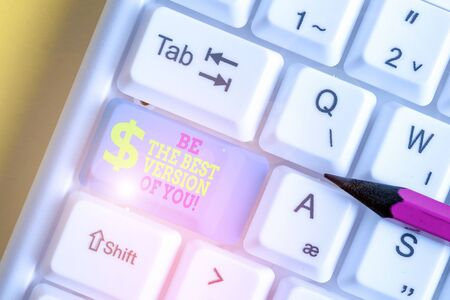 Text sign showing Be The Best Version Of You. Business photo showcasing going to move away from where are start improving White pc keyboard with empty note paper above white background key copy space