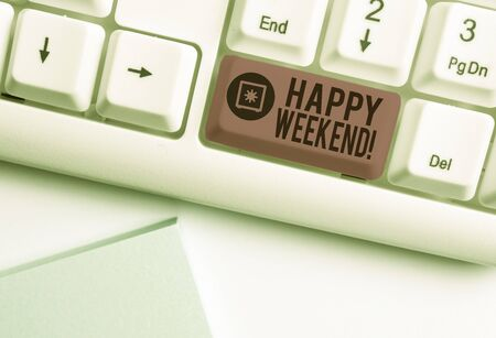 Handwriting text writing Happy Weekend. Conceptual photo something nice has happened or they feel satisfied with life White pc keyboard with empty note paper above white background key copy space