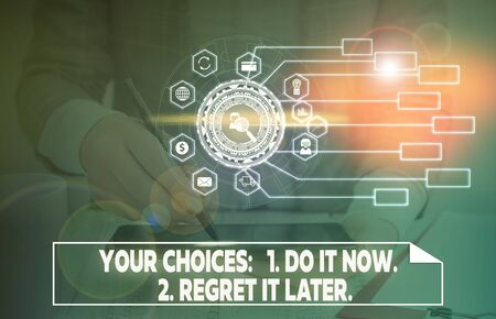 Word writing text Your Choices 1 Do It Now 2 Regret It Later. Business photo showcasing Think first before deciding Picture photo system network scheme modern technology smart device