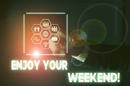 Conceptual hand writing showing Enjoy Your Weekend. Concept meaning wishing someone that something nice will happen at holiday Picture photo network scheme with modern smart device