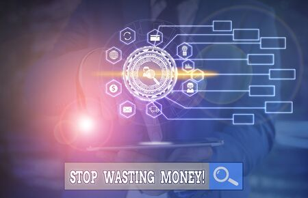 Conceptual hand writing showing Stop Wasting Money. Concept meaning advicing demonstrating or group to start saving and use it wisely Picture photo network scheme with modern smart device